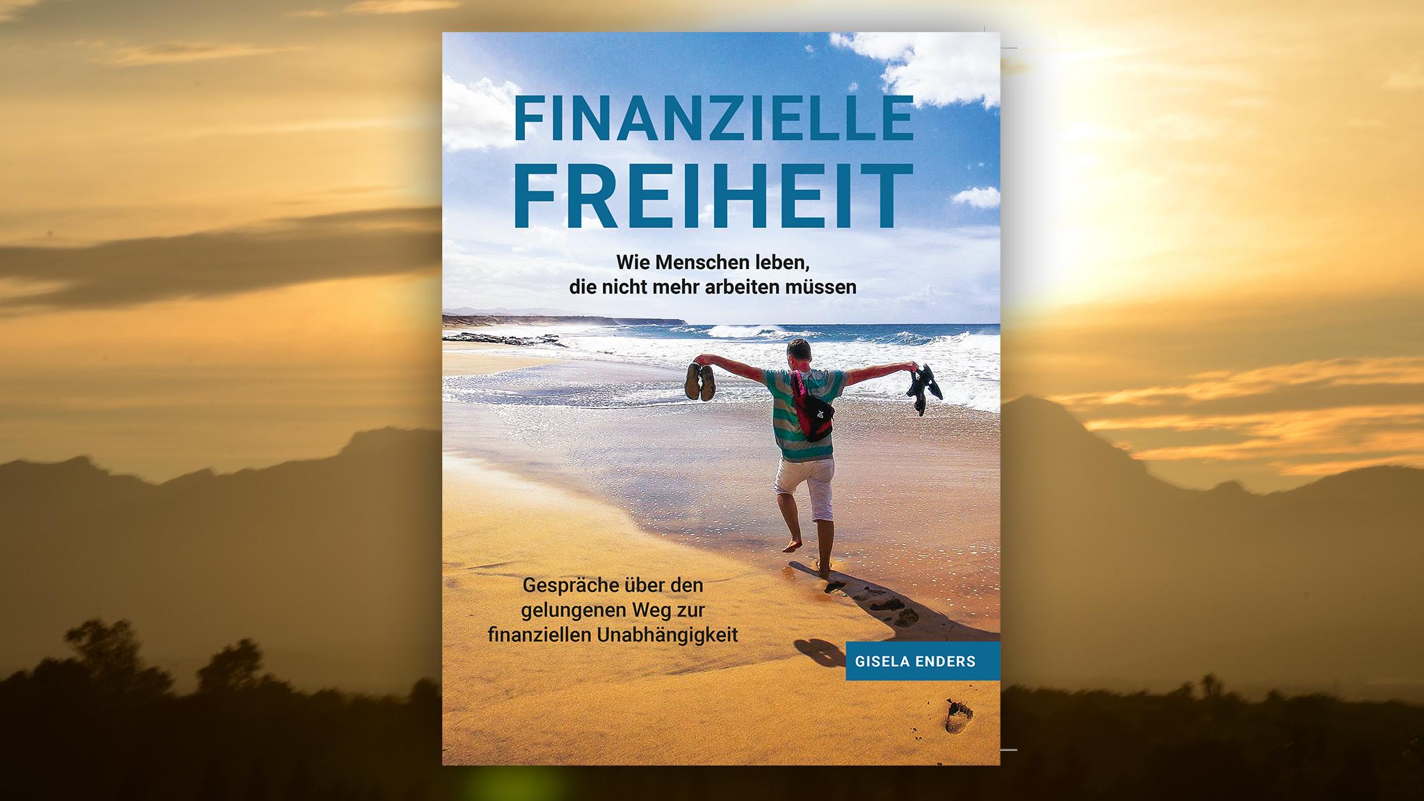 Finanzielle Freiheit – Ein Buch über Leute, die es geschafft haben (oder auf dem Weg sind)