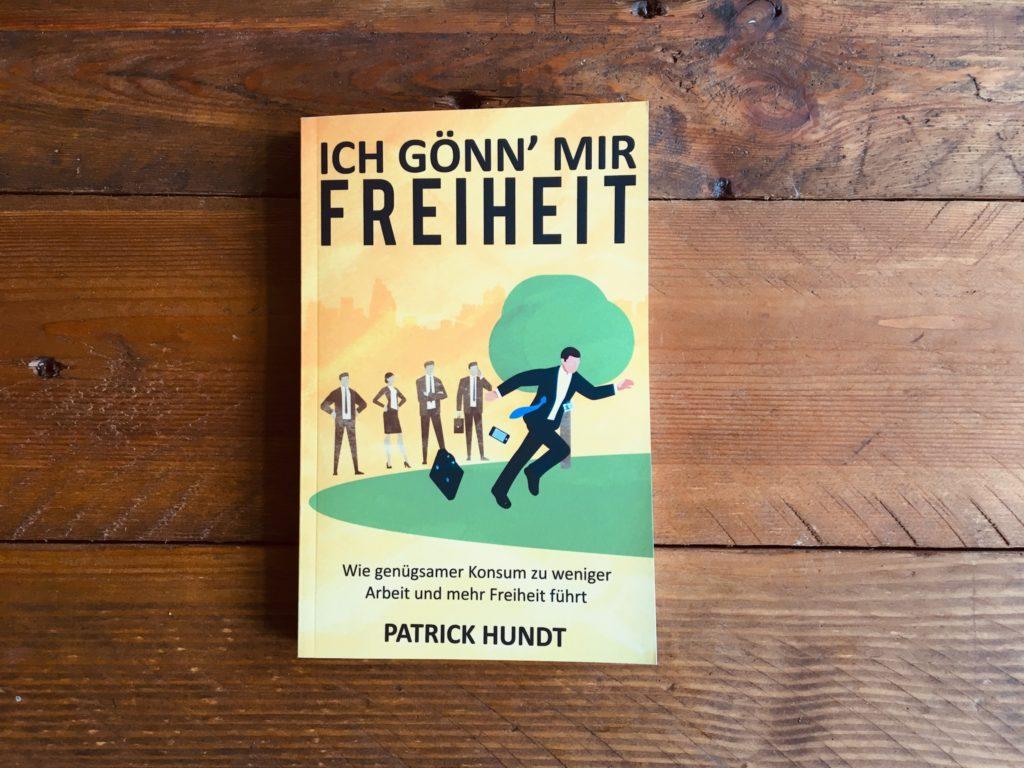 Ich gönn mir Freiheit Buch Patrick Hundt